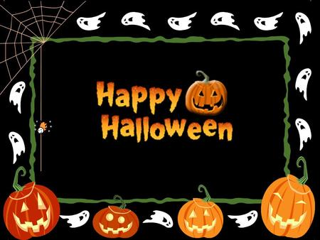 "Its Halloween and the ""spirits"" are high  Introduction  A very spooky history  Tradition says….  Pumpkin-Smumpkin  Myths and Legends  Trick or."