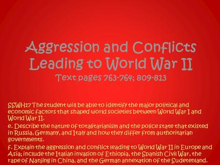 Aggression and Conflicts Leading to World War II  Text pages ;