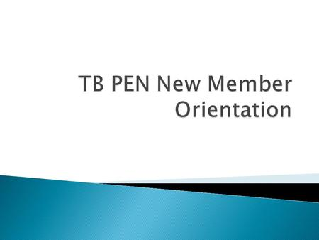 "September 20, 2011.  Mission statement: ""The mission of TB PEN is to develop and strengthen the capacity of state and local TB programs to monitor and."