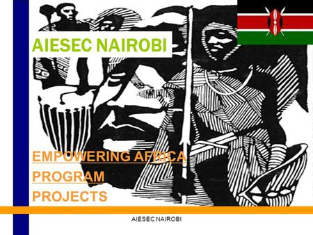 AIESEC NAIROBI EMPOWERING AFRICA PROGRAM PROJECTS.