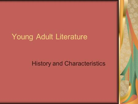 Young Adult Literature History and Characteristics.
