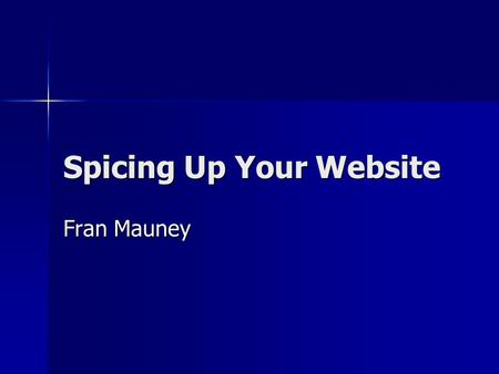 Spicing Up Your Website Fran Mauney. Best of the Web  eachers/bow07.asp  eachers/bow07.asp.