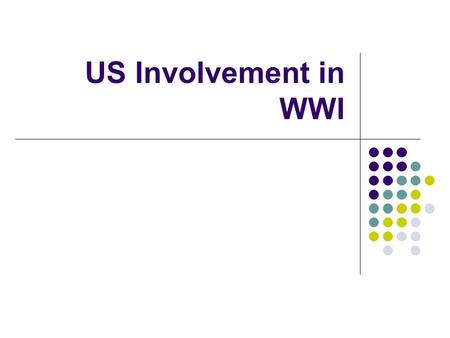 US Involvement in WWI. What Events in Europe Led to World War I?