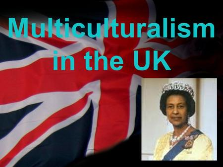 Your name Multiculturalism in the UK. your name What is Multiculturalism? Multiculturalism implies a respect for ethnic and cultural diversity. In a political.