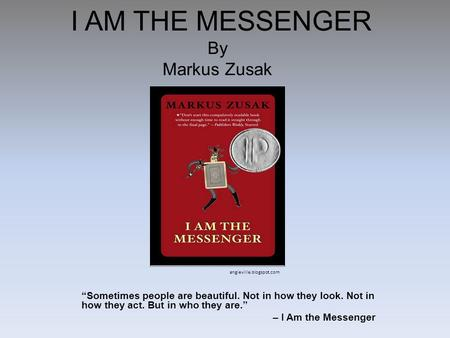 i am the messenger thesis I am the messenger by markus zusak ----- i find that the publishers' assignments of ya to a novel now are fairly trivial the last few ya books i've read have been more adult in theme and character than some of the adult books i've read, and i wonder if there's some central conspiracy within.