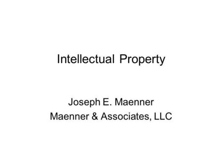 Intellectual Property Joseph E. Maenner Maenner & Associates, LLC.