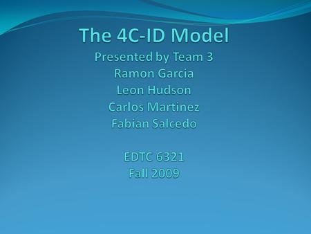 4C-ID Model Introduction The Four Component Instructional Design Model (4C-ID) was developed by van Merriënboer and others in the early 1990s for training.