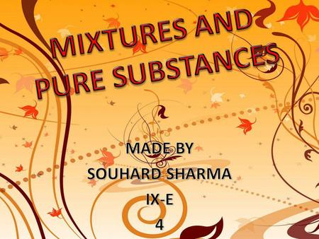 MIXTURES- Mixtures are physical combinations of pure substances that have no definite or constant composition — the composition of a mixture varies.