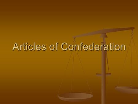 Articles of Confederation. Articles Background 1 st constitution for the colonies 1 st constitution for the colonies Confederation form of government.
