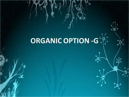 ORGANIC OPTION -G. IB Core Option Objective Electrophilic Addition Reactions G.1.1 Describe and explain the electrophilic addition mechanisms of the reactions.