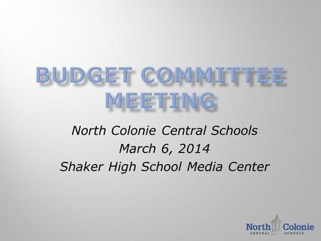 North Colonie Central Schools March 6, 2014 Shaker High School Media Center.
