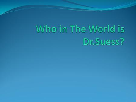 Can you tell me something about Theodore Suess Geisel?