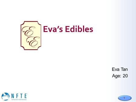 1 Eva's Edibles Eva Tan Age: 20 E E. 2 Mission Statement Describe the Opportunity Busy lifestyles Increase in health consciousness Desire for quick and.