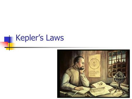 Kepler's Laws. Kepler and the Physics of Planetary Motion Laws of Planetary Motion Law 1 - Law of Ellipses Law 2 - Law of Equal Areas Law 3 - Harmonic.