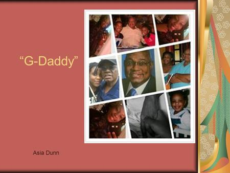"""G-Daddy"" Asia Dunn. church Grew up attending the family church Riley Hill Baptist Church."