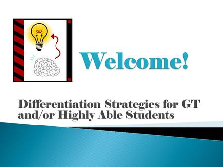 Differentiation Strategies for GT and/or Highly Able Students.
