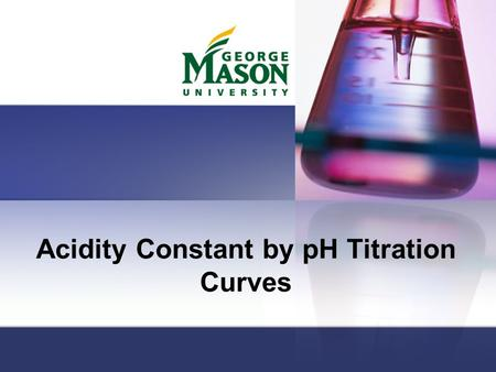 Acidity Constant by pH Titration Curves