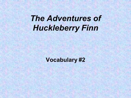 The Adventures of Huckleberry Finn Vocabulary #2.