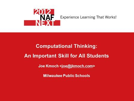 Computational Thinking: An Important Skill for All Students Joe Kmoch Milwaukee Public