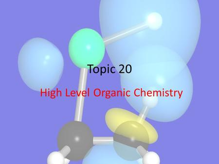 Topic 20 High Level Organic Chemistry. IB HL Objective 20.1.1 Deduce structural formulas for compounds containing up to six carbon atoms with one of the.