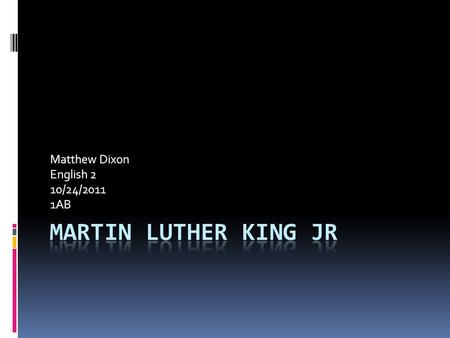 Matthew Dixon English 2 10/24/2011 1AB. Martin Luther King Jr www.nytimes.com.