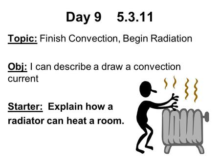 Day Topic: Finish Convection, Begin Radiation