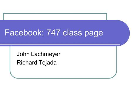 Facebook: 747 class page John Lachmeyer Richard Tejada.