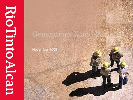 Generations X and Y November 2009. Characteristics of Generations X and Y Generation X: Born 1965-1977 (varies) – 32 to 44 years old Best educated generation.