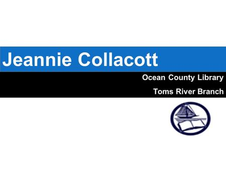 Ocean County Library Toms River Branch Jeannie Collacott.