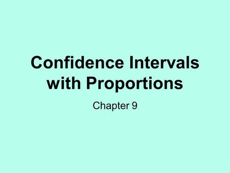 Confidence Intervals with Proportions