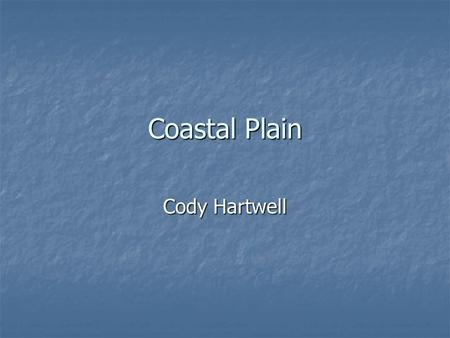 Coastal Plain Cody Hartwell. Land along the coast These barrier is land are part of North Carolina Coastal Plain Region These barrier is land are part.