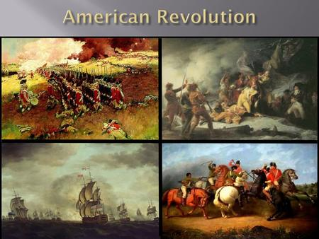 The American Revolution Purpose: What: Rebellion By: Understanding how the Continental Army was able to win the war for independence from Great Britain.