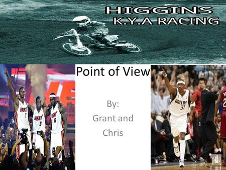 Point of View By: Grant and Chris. What is Point of View? Point of view is a way the events of a story are conveyed to the reader. There are three parts.