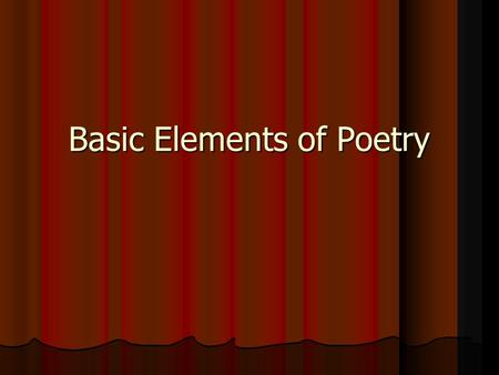 Basic Elements of Poetry. Poetry and art go together as sources of creative expression. Sometimes, these two mediums even intertwine as a poet reflects.