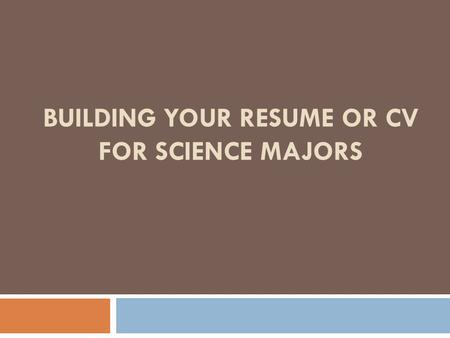 BUILDING YOUR RESUME OR CV FOR SCIENCE MAJORS. Strommen Career and Internship Center Anderson Hall, Lower Level, Room 23 612.330.1148