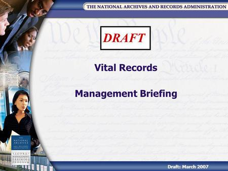 Vital Records Management Briefing Draft: March 2007 DRAFT.