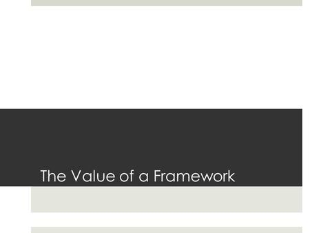 The Value of a Framework. Bloom's Digital Taxonomy.