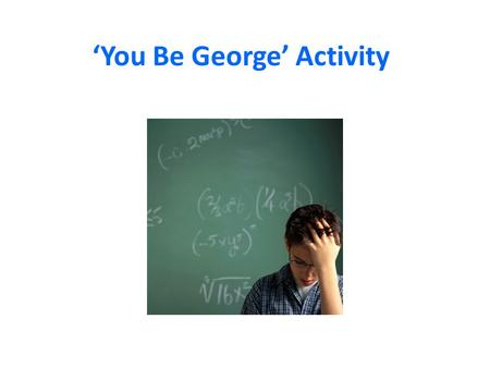 'You Be George' Activity. ProblemLearning TargetRight?Wrong?Simple mistake? More study? 1 Place Value: I can write numerals in expanded form to 10 thousands.