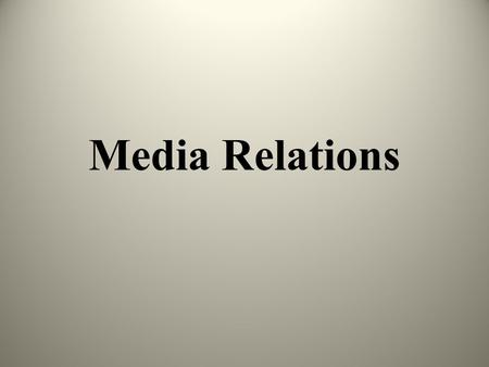 Media Relations. Treating the media (reporters/journalists) well so they will give you fair, correct, and positive coverage during a problem or a time.