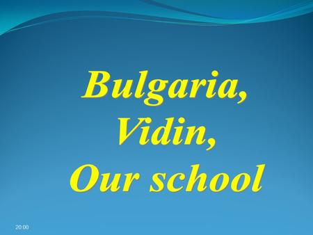 "20:01. Our country Vidin - Geographic position History Vidin today ""A school as a Space"" Future For town's visitors 20:01."