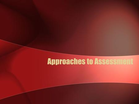 Approaches to Assessment. Assessment Approaches Analysis of Phonetic Inventories –Consonant Inventory –Vowel Inventory Stress Patterns Syllable Sequence/Structure.