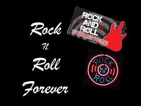 "Rock N Roll Forever. ""Rock and Roll Forever"" Two guitars crossing over a Tunnel. Neon lights with flashing strobe lights ""I Love Rock and Roll"" song is."