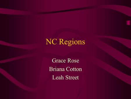 NC Regions Grace Rose Briana Cotton Leah Street. Coastal Plain Grace Rose.