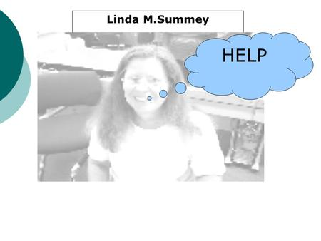Linda M Summey Linda M.Summey HELP. All about Linda M. Summey  I enjoy traveling and seeing new things  I love playing and singing, using those skills.