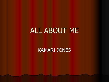 ALL ABOUT ME KAMARI JONES. THINGS I LIKE TO DO I like to play video games I like to play video games I like to swim I like to swim I also like to run.