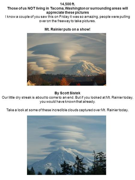 14,500 ft. Those of us NOT living in Tacoma, Washington or surrounding areas will appreciate these pictures I know a couple of you saw this on Friday it.