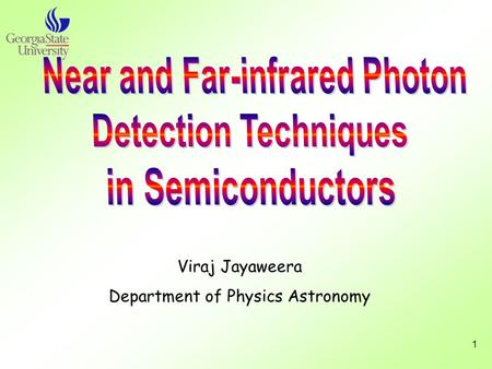 1 Viraj Jayaweera Department of Physics Astronomy.