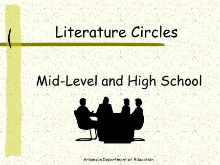 Arkansas Department of Education Literature Circles Mid-Level and High School.