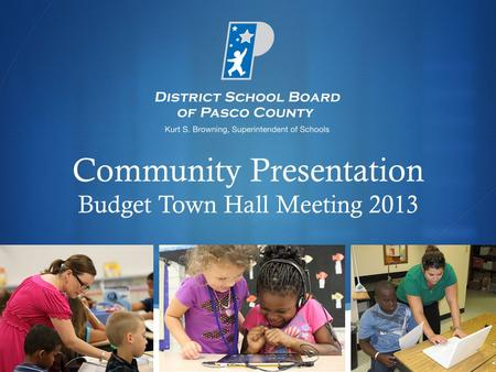  Community Presentation Budget Town Hall Meeting 2013.