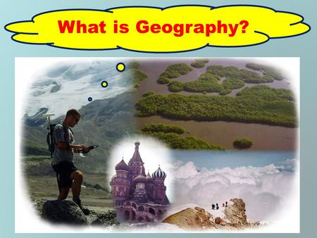 What is Geography?. Write the heading What is Geography? List 5 things you think Geography is about Share these with a partner Decide between you on a.